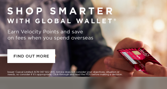 Earn Velocity Points and save on fees when you spend overseas with Global Wallet. Find out more.