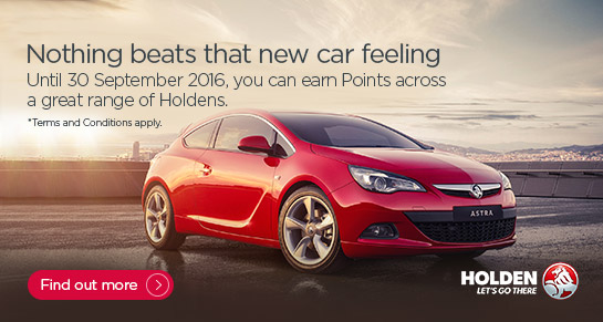 Nothing beats that new car feeling. Until 30 September 2016, you can earn Points across a great range of Holdens. Terms and conditions apply. Find out more.